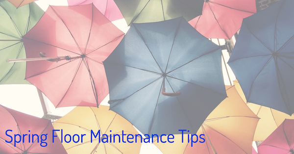 Spring Floor Maintenance Tips