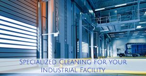 Specialized Cleaning for your Industrial Facility